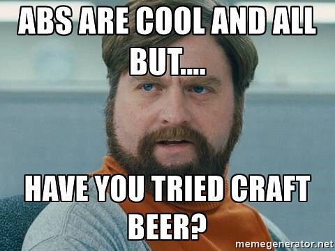 Craft beer or abs?